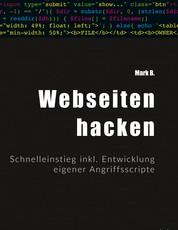 Webseiten hacken - Schnelleinstieg inkl. Entwicklung eigener Angriffsscripte