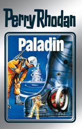 "Perry Rhodan 39: Paladin (Silberband) - 7. Band des Zyklus ""M 87"""