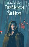 Miriam Margraf: Der Mönch und die Hexe ★★