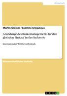Martin Greiner: Grundzüge des Risikomanagements für den globalen Einkauf in der Industrie