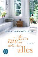 Kajsa Ingemarsson: Es ist nie zu spät für alles ★★★
