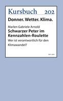 Prof. Dr. Marlen Gabriele Arnold: Schwarzer Peter im Kennzahlen-Roulette