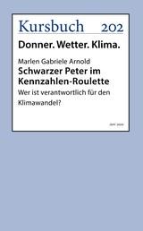 Schwarzer Peter im Kennzahlen-Roulette - Wer ist verantwortlich für den Klimawandel?