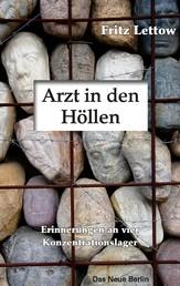 Arzt in den Höllen - Erinnerungen an vier Konzentrationslager