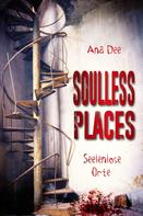 Ana Dee: Soulless Places ★★★★★