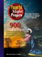 Dr. Olusola Coker: Powerful Night Prayers that will destroy the Powers of darkness and change your life forever