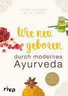 Eve Adamson: Wie neugeboren durch modernes Ayurveda ★★★★★