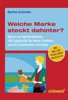 Martina Schneider: Welche Marke steckt dahinter? Neues vom Markendetektiv ★★★