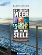 Karsten Eichner: Ich liebe das Meer wie meine Seele