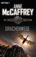 Anne McCaffrey: Drachenwege ★★★★★