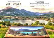 Art Walk Tegernsee - Ein beeindruckender und gesunder Streifzug in Wort und Bild durchs Tegernseer Tal