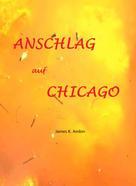 James K. Ambin: Anschlag auf Chicago