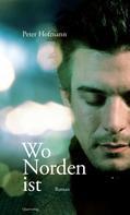 Peter Hofmann: Wo Norden ist
