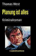 Thomas West: Planung ist alles