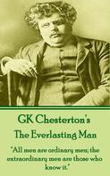 Gilbert Keith Chesterton: The Everlasting Man