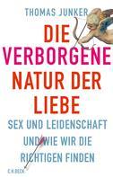 Thomas Junker: Die verborgene Natur der Liebe ★★★★