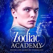 Zodiac Academy, Episode 2 - Der Zauber des Wassermanns