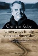 Clemens Kuby: Unterwegs in die nächste Dimension ★★★★