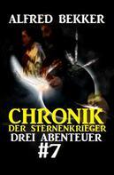 Alfred Bekker: Chronik der Sternenkrieger: Drei Abenteuer #7