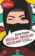 Kerim Pamuk: Der Islam, das Islam, was Islam?