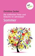 Christina Zacker: Die schönsten Feste und Bräuche im Jahreslauf - Band 2: Sommer ★