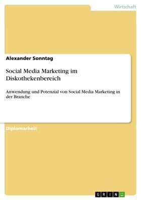 Social Media Marketing im Diskothekenbereich