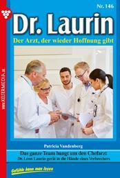 Dr. Laurin 146 – Arztroman - Das ganze Team bangt um den Chefarzt