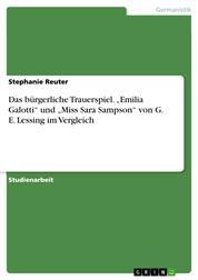 """Das bürgerliche Trauerspiel. """"Emilia Galotti"""" und """"Miss Sara Sampson"""" von G. E. Lessing im Vergleich"""