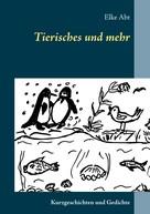 Elke Abt: Tierisches und mehr