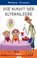 Wolfgang Bergmann: Die Kunst der Elternliebe