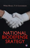 U.S. Government: National Biodefense Strategy