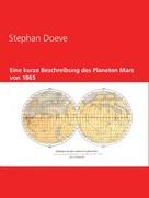 Stephan Doeve: Eine kurze Beschreibung des Planeten Mars von 1865