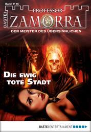 Professor Zamorra - Folge 1115 - Die ewig tote Stadt
