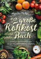 Angelika Fischer: Das große Rohkost-Buch – AllesRoh-Vitalkultur