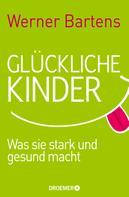 Werner Bartens: Glückliche Kinder ★★★★