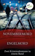 Berndt Schulz: Novembermord & Engelmord ★★★★★