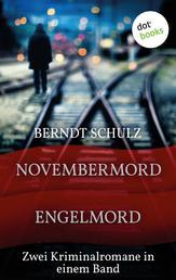 Novembermord & Engelmord - Zwei Kriminalromane in einem Band