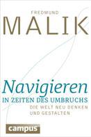 Fredmund Malik: Navigieren in Zeiten des Umbruchs ★★★