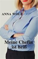 Anna Wolf: Meine Chefin ist heiß