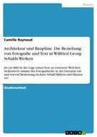 Camille Raynaud: Architektur und Baupläne. Die Beziehung von Fotografie und Text in Wilfried Georg Sebalds Werken