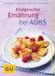 Kindgerechte Ernährung bei ADHS