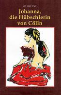 Ludger Trier: Johanna, die Hübschlerin von Cölln ★★★