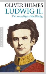 Ludwig II. - Der unzeitgemäße König