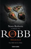 J.D. Robb: Mörderlied ★★★★★