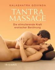 Tantra Massage - Die stimulierende Kraft erotischer Berührung