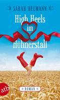 Sarah Heumann: High Heels im Hühnerstall ★★★★