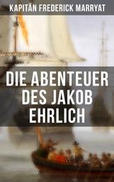 Die Abenteuer des Jakob Ehrlich - Ein fesselnder Seeroman