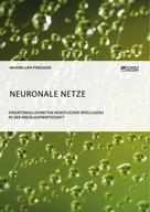 Maximilian Pinegger: Neuronale Netze. Einsatzmöglichkeiten künstlicher Intelligenz in der Kreislaufwirtschaft