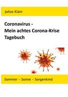 Julius Klain: Coronavirus - Mein achtes Corona-Krise Tagebuch