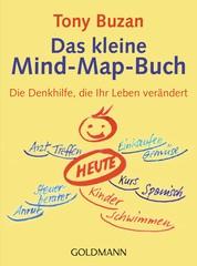 Das kleine Mind-Map-Buch - Die Denkhilfe, die Ihr Leben verändert